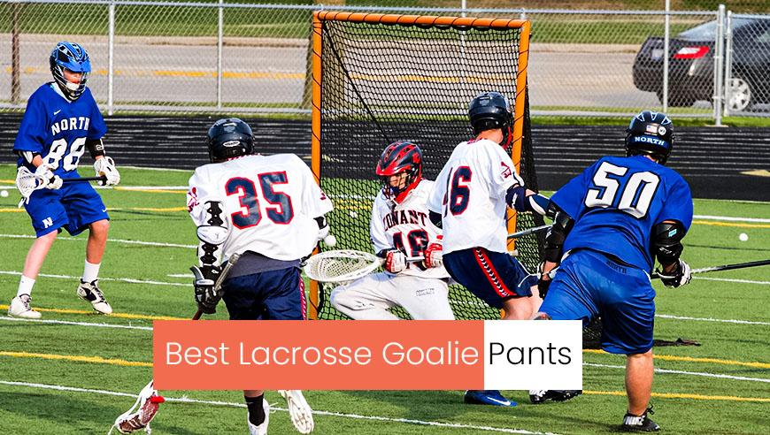 Best Lacrosse Goalie Pants