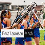 Best Lacrosse Mesh