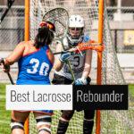 Best Lacrosse Rebounder