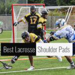 Best Lacrosse Shoulder Pads