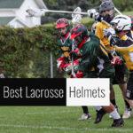 Best Lacrosse Helmets