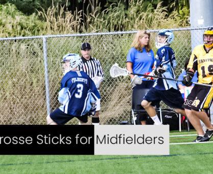 Best Lacrosse Sticks for Midfielders